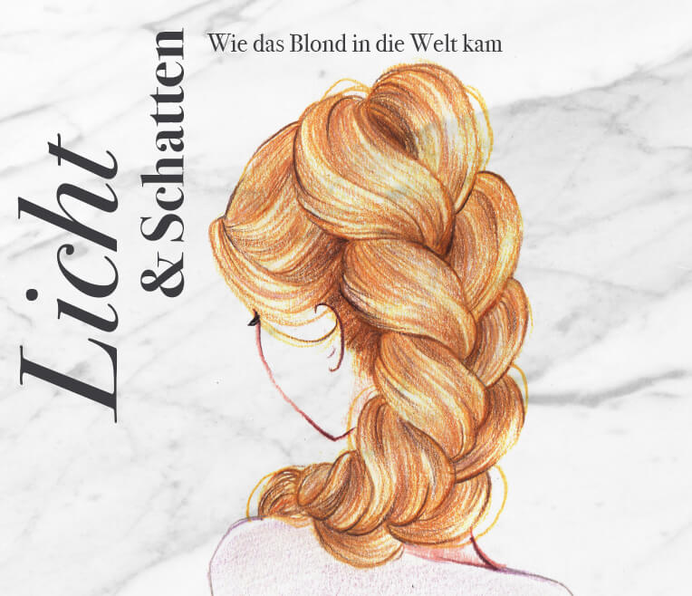 Licht und Schatten – Wie das Blond in die Welt kam