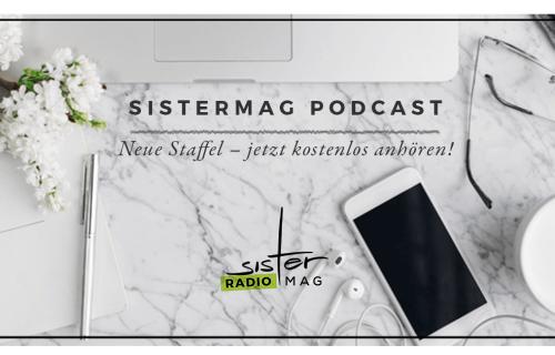 Podcast mit sisterMAG: Staffel 2 beginnt – sisterMAG Radio
