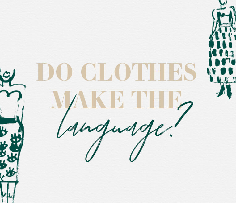 Do clothes make the language? – The worth of the skirt
