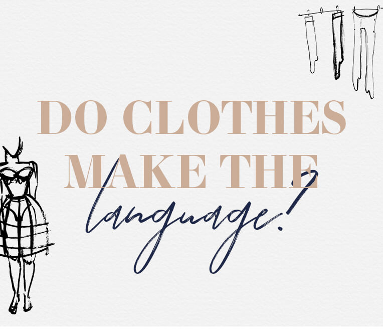 Do clothes make the language? Underwear comes first