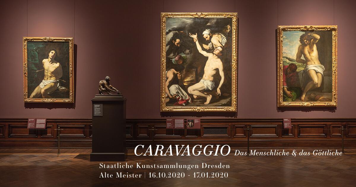 »Caravaggio. Das Menschliche und das Göttliche« in den Staatlichen Kunstsammlungen Dresden