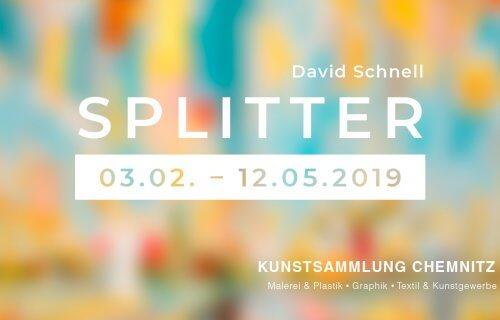 Zur Ausstellung »Splitter. David Schnell« in den Kunstsammlungen Chemnitz