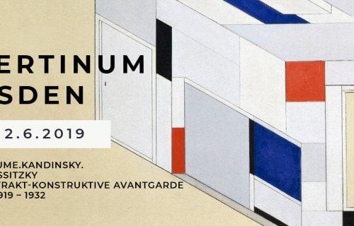 »Zukunftsräume. Kandinsky, Mondrian, Lissitzky und die abstrakt-konstruktive Avantgarde in Dresden 1919 bis 1932« im Albertinum Dresden