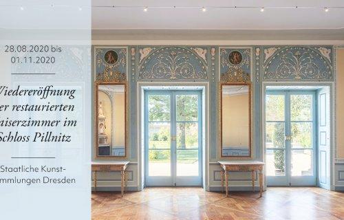 Wiedereröffnung der restaurierten Kaiserzimmer im Schloss Pillnitz – Staatliche Kunstsammlungen Dresden