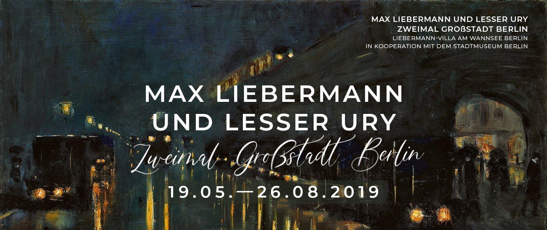 Zur Ausstellung »Max Liebermann und Lesser Ury. Zweimal Großstadt Berlin« in der Liebermann-Villa am Wannsee Berlin