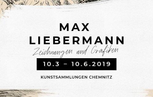 Zur Ausstellung »Max Liebermann. Zeichnungen und Grafiken« in den Kunstsammlungen Chemnitz