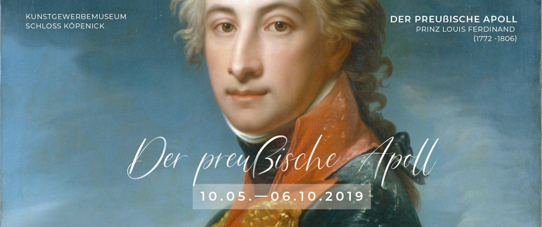 Zur Ausstellung »Der preußische Apoll: Prinz Louis Ferdinand« im Kunstgewerbemuseum Schloss Köpenick