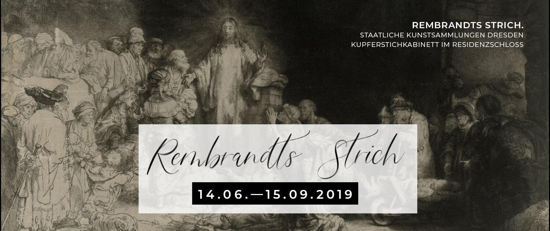 Zur Ausstellung »Rembrandts Strich« im Kupferstichkabinett im Residenzschloss der Staatlichen Kunstsammlungen Dresden